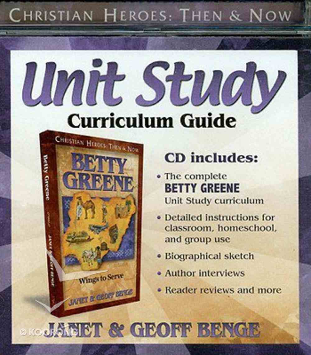 Betty Greene Unit Study Curriculum Guide (Christian Heroes Then & Now Series) Paperback