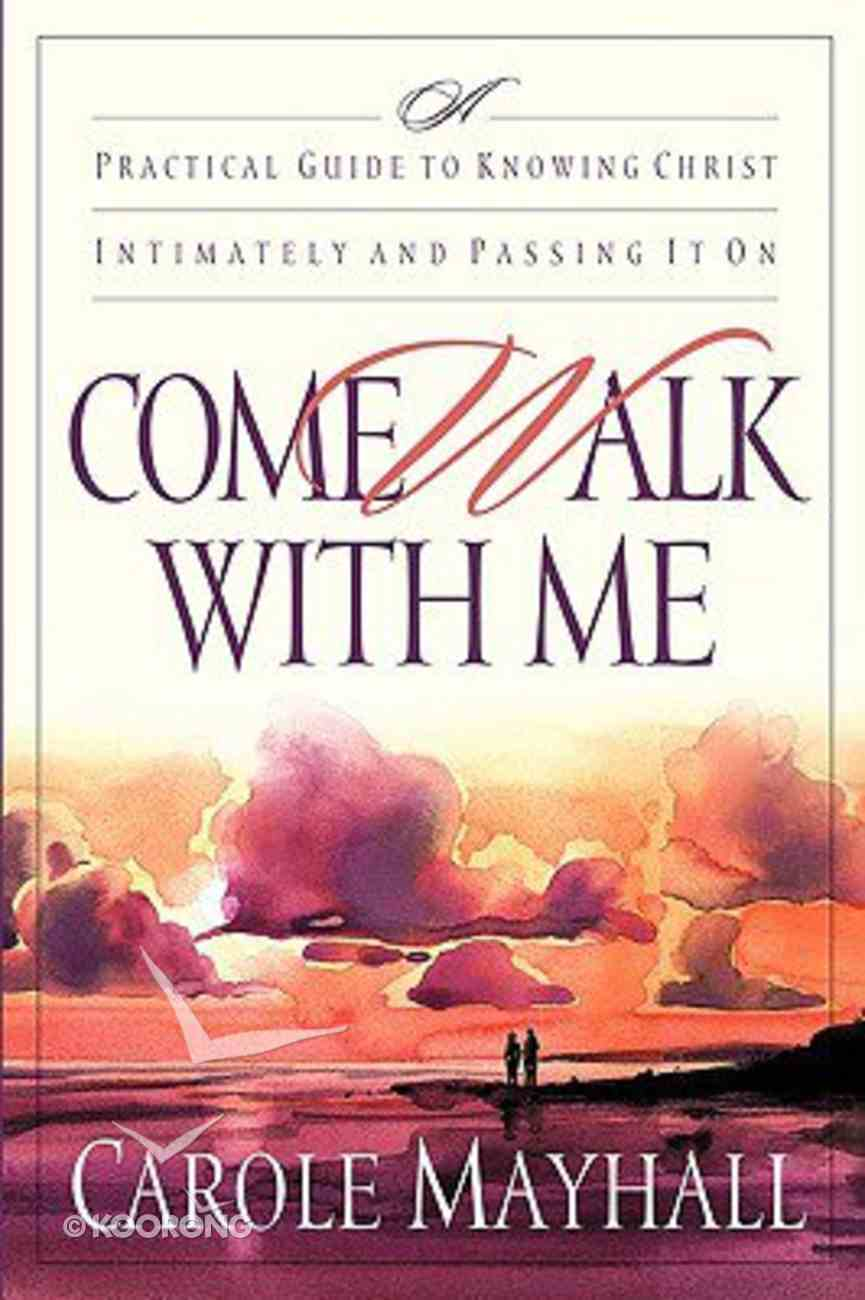 Come Walk With Me Paperback