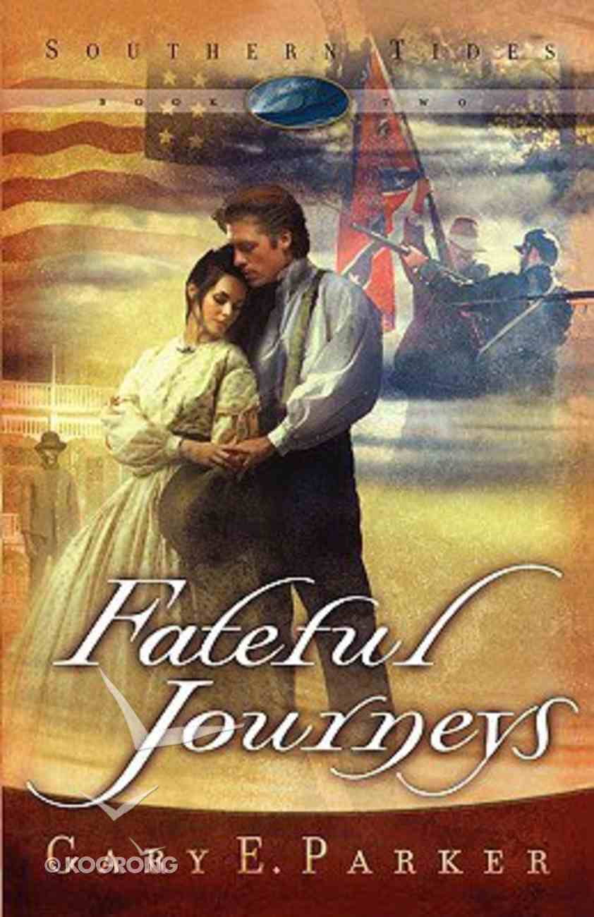 Fateful Journeys (#02 in Southern Tides Series) Paperback
