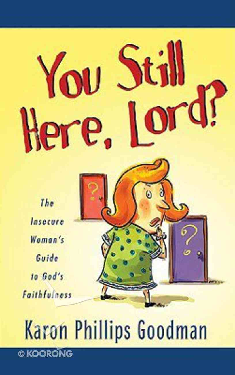 You Still Here, Lord? Paperback