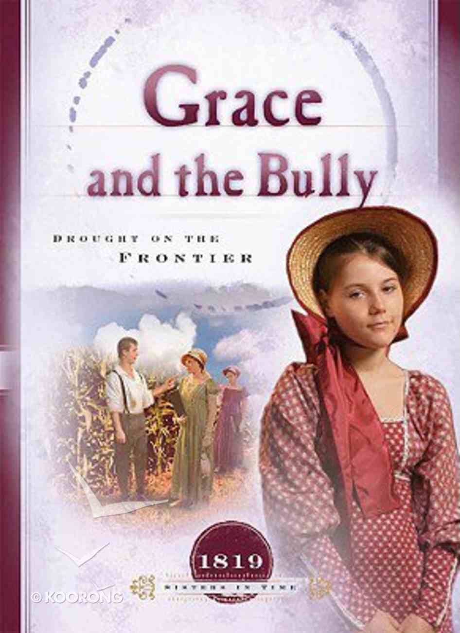 Grace and the Bully (Sisters In Time Series) Paperback