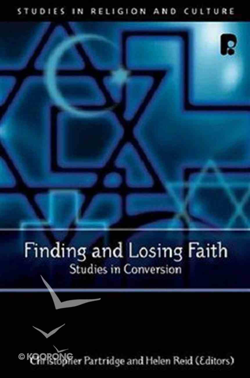 Finding and Losing Faith: Studies in Conversion Paperback
