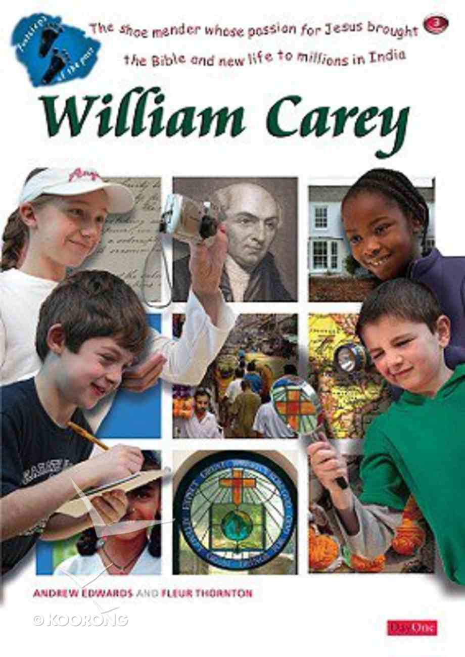 William Carey (Footsteps Of The Past Series) Paperback