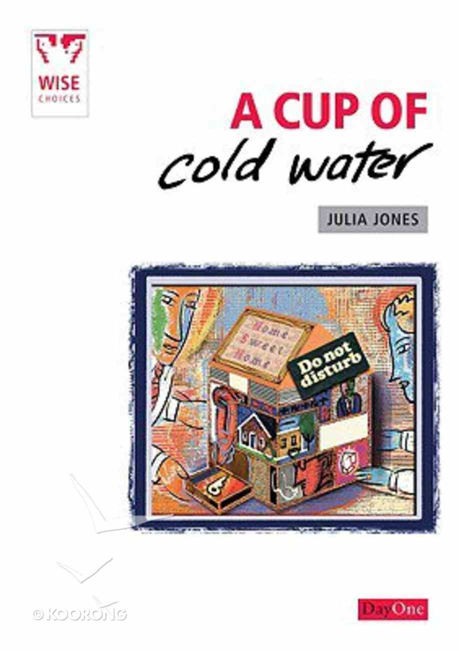 A Cup of Cold Water (Wise Choices Series) Booklet