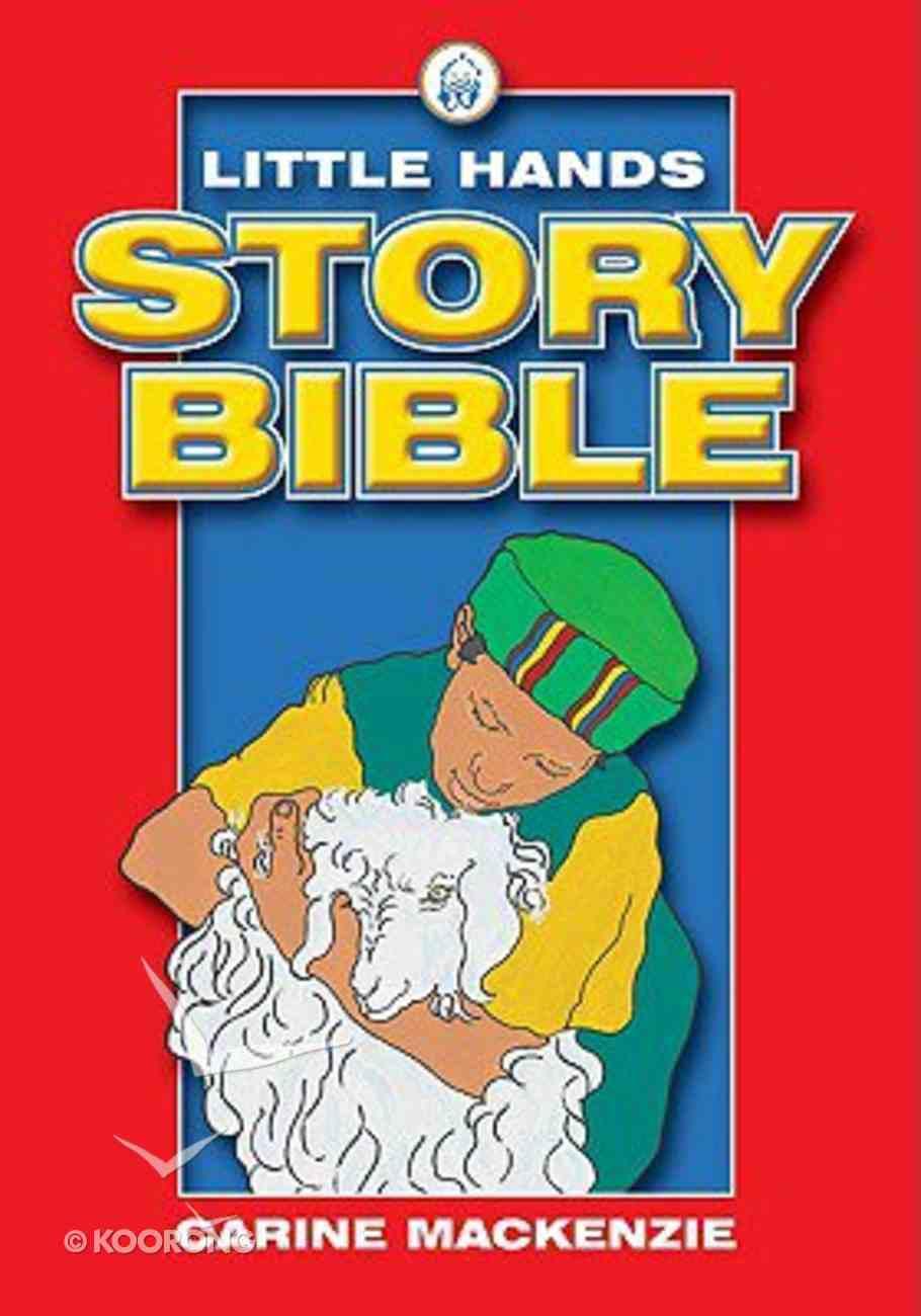 Little Hands Story Bible (Little Hands Story Bible Series) Hardback
