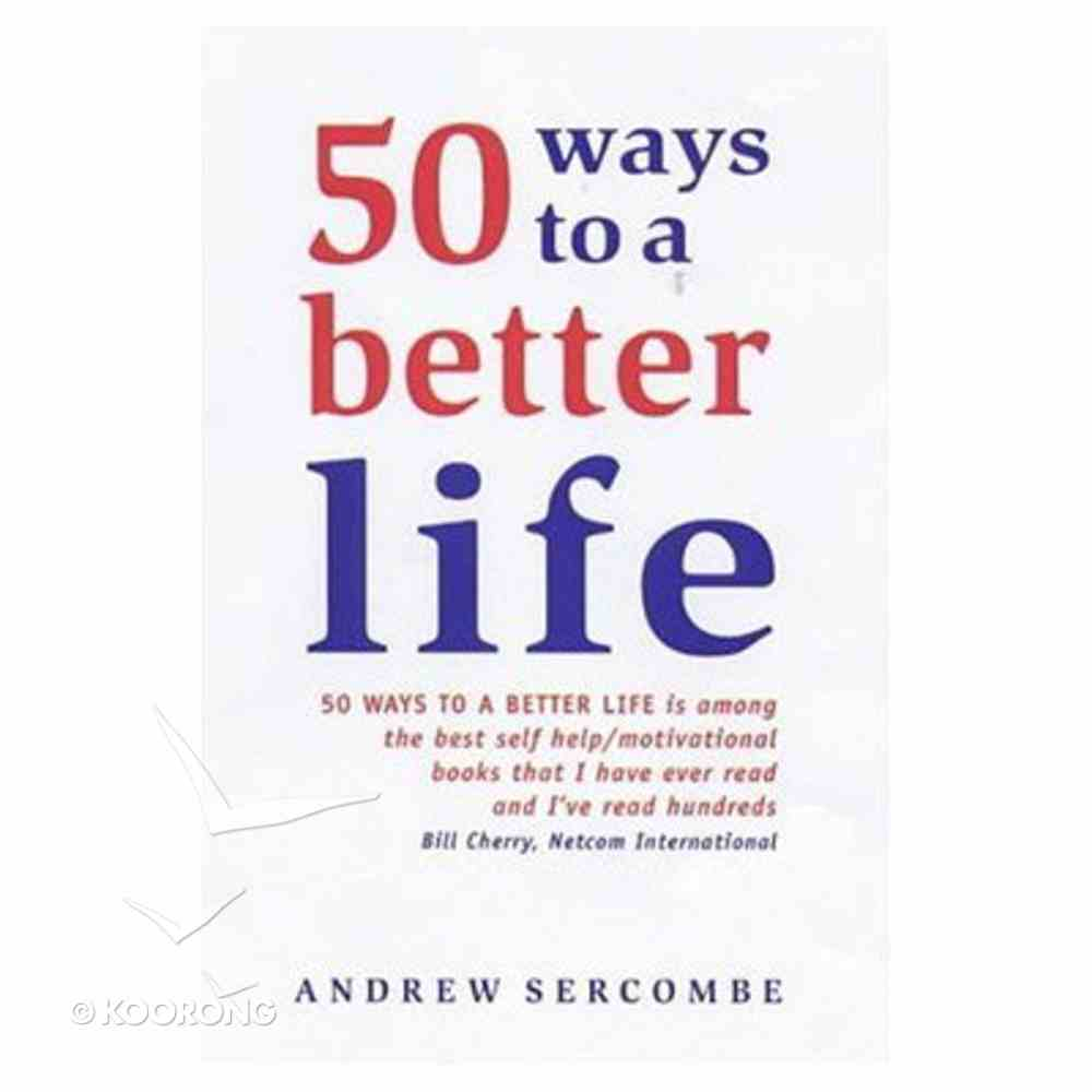 50 Ways to a Better Life Paperback