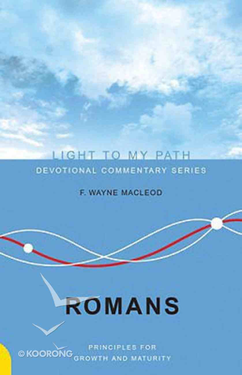 Romans (Light To My Path Devotional Commentary Series) Paperback