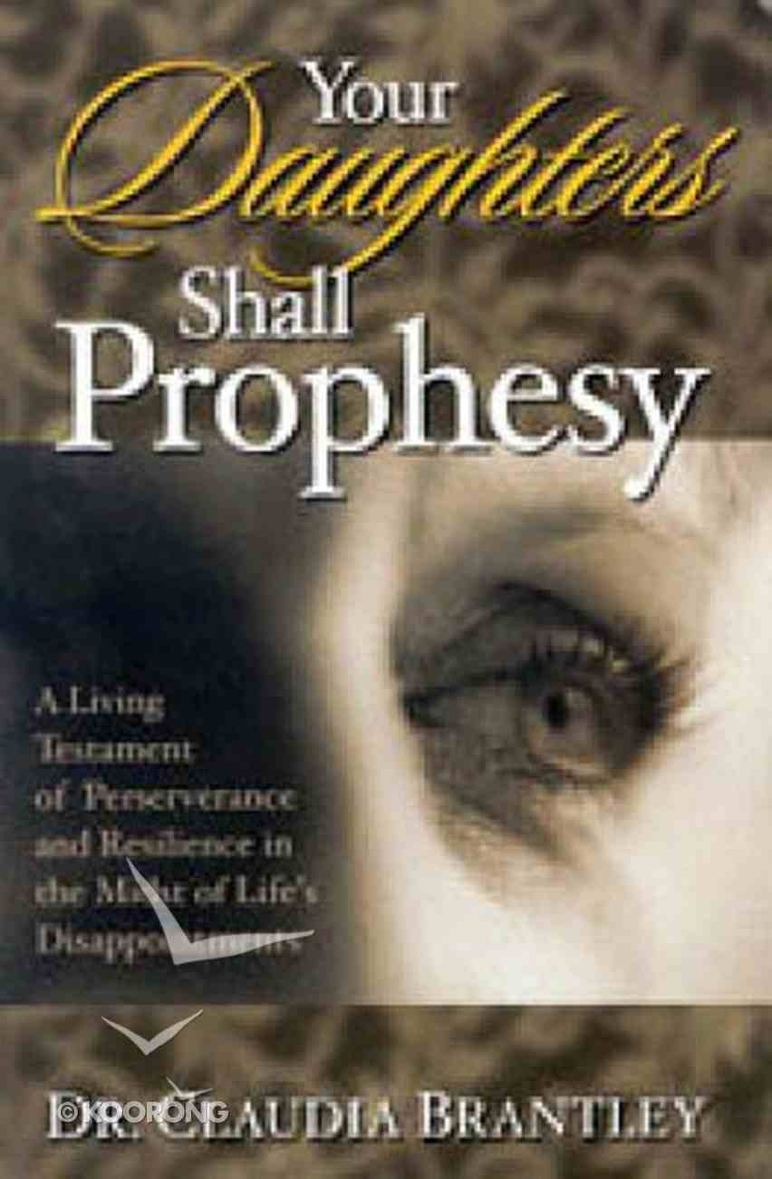 Your Daughters Shall Prophesy Paperback