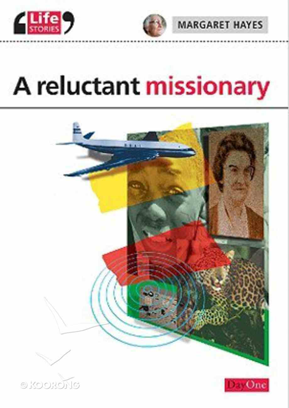 A Reluctant Missionary (Life Stories Series) Paperback