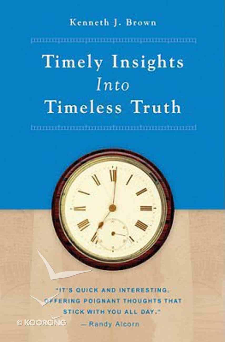 Timely Insights Into Timeless Truth Hardback