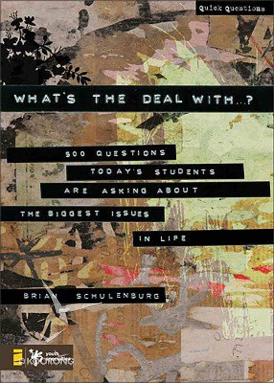 What's the Deal With ... ? (Quick Questions Series) Paperback