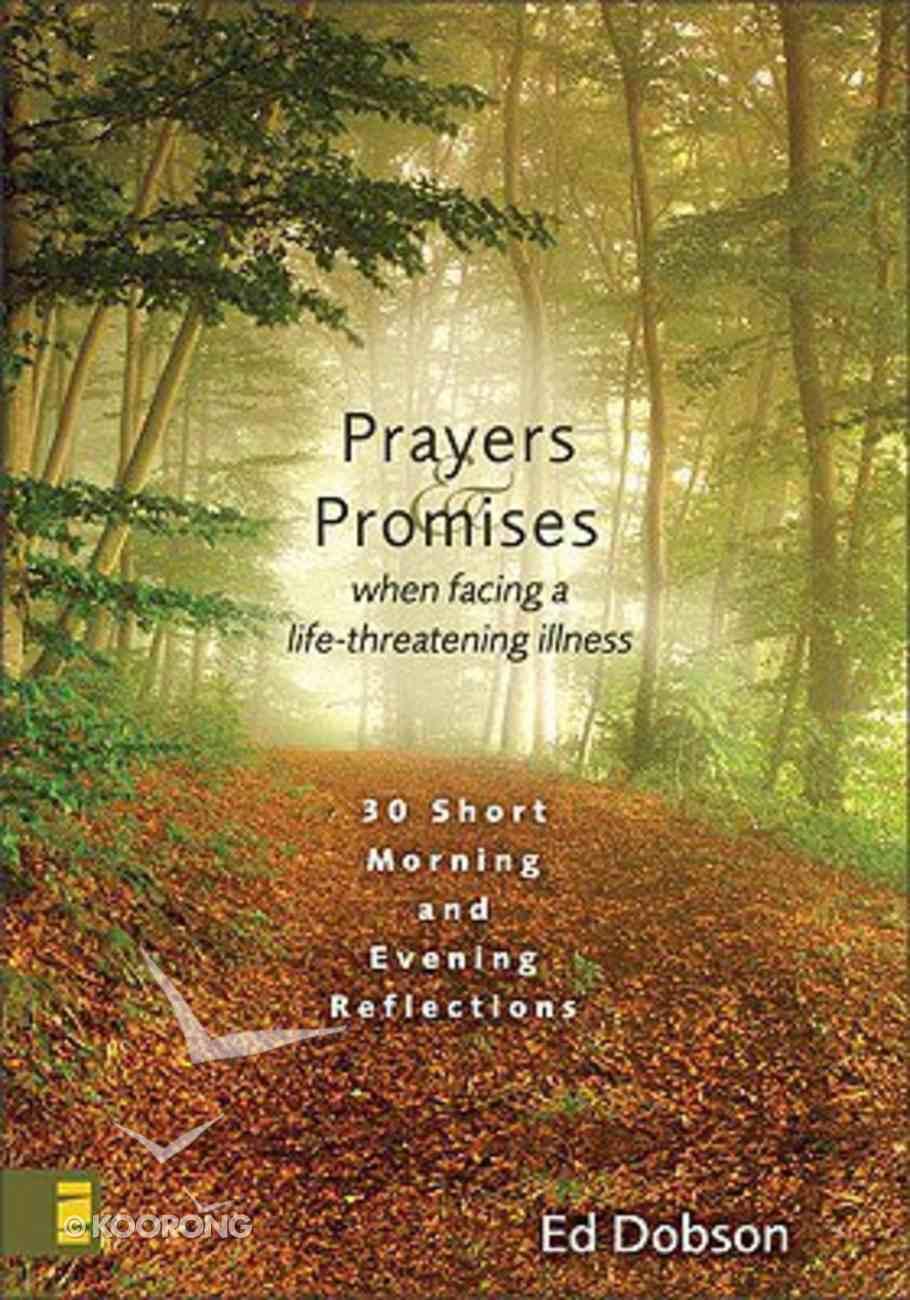 Prayers and Promises When Facing a Life-Threatening Illness Hardback
