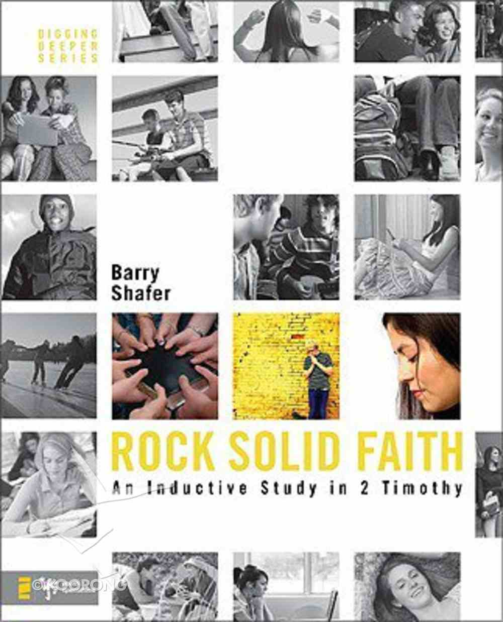 Rock Solid Faith (With Cd-Rom) (Digging Deeper Series) Paperback