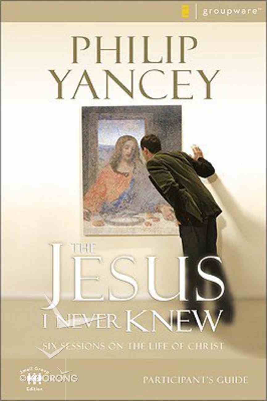 The Jesus I Never Knew (Participant's Guide) Paperback