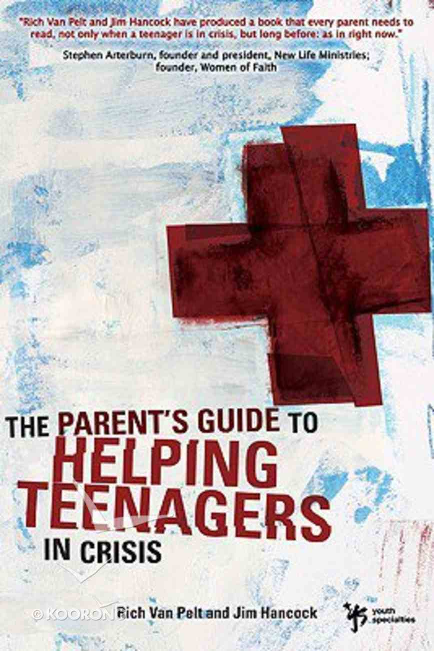 A Parent's Guide to Helping Teenagers in Crisis Paperback