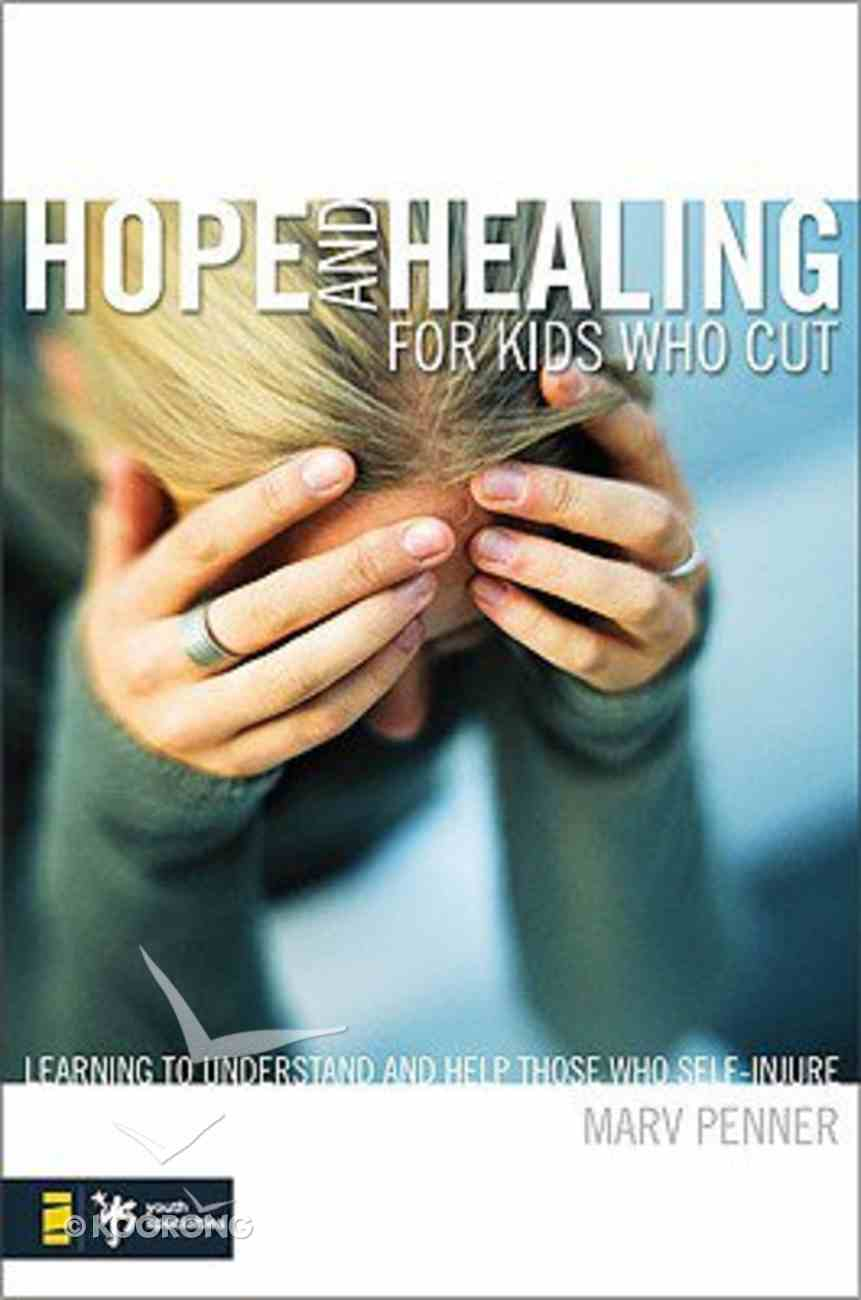 Hope and Healing For Kids Who Cut Paperback