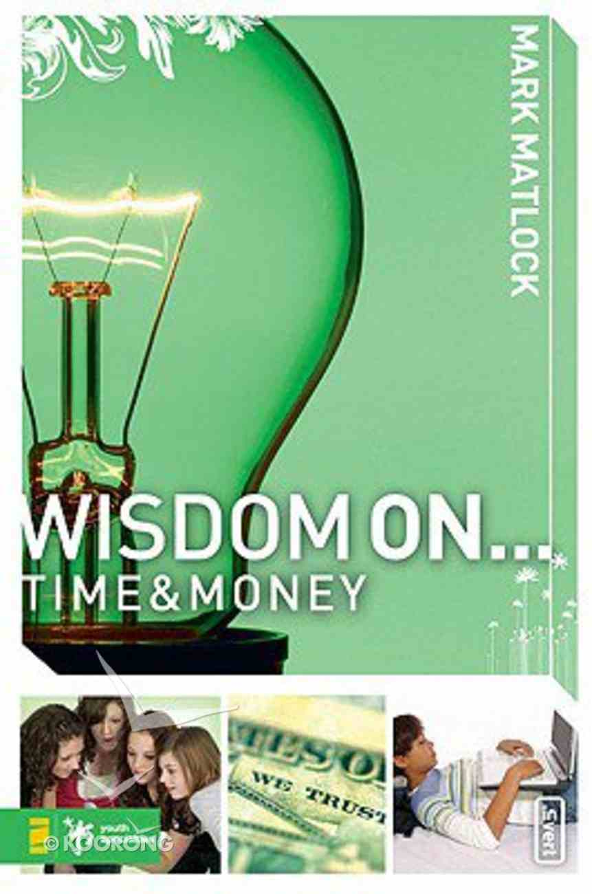 Wisdom on ... Time & Money (Wisdom On Series) Paperback