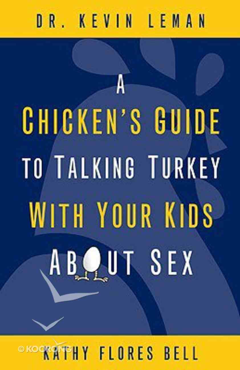 A Chicken's Guide to Talking Turkey With Your Kids About Sex Paperback