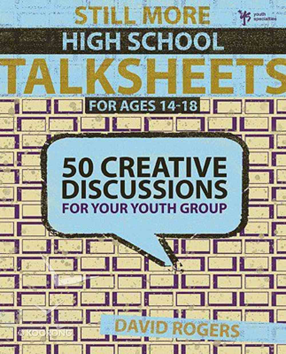 Still More High School Creative Discussions (Talksheets Series) Paperback