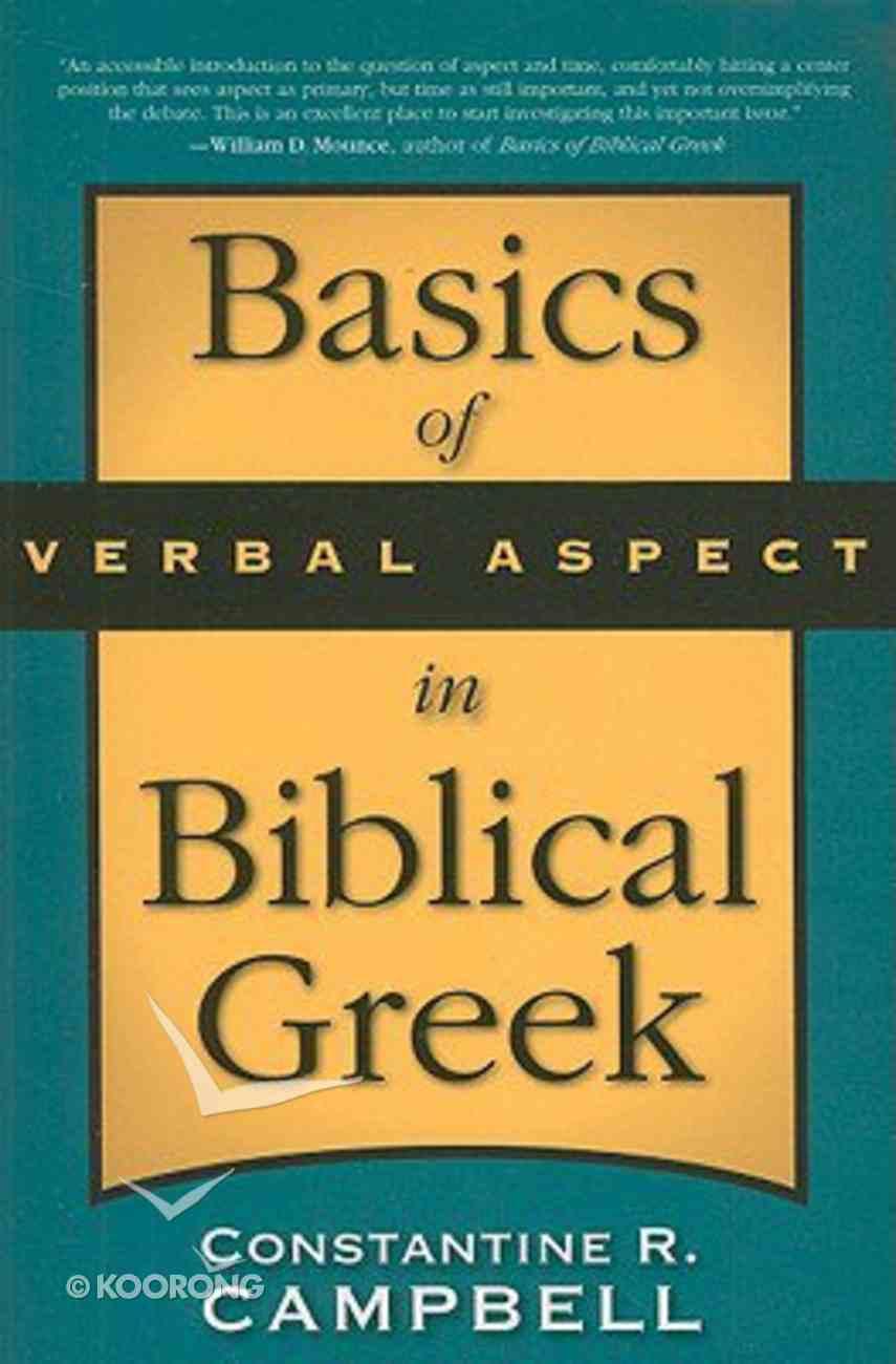 Basics of Verbal Aspect in Biblical Greek Paperback