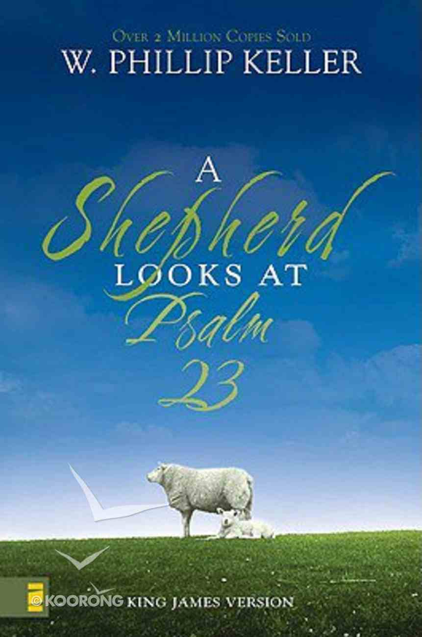 A Shepherd Looks At Psalm 23 (King James Version) Paperback