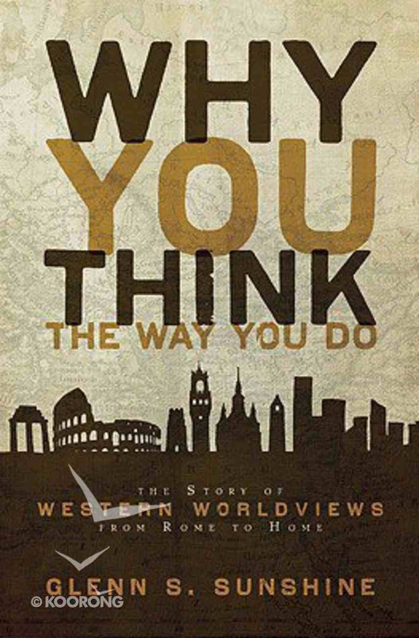 Why You Think the Way You Do Paperback