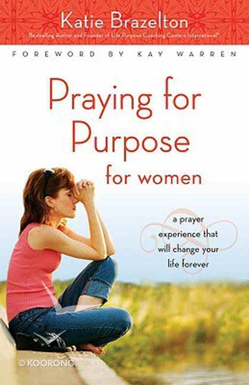 Praying For Purpose For Women Paperback