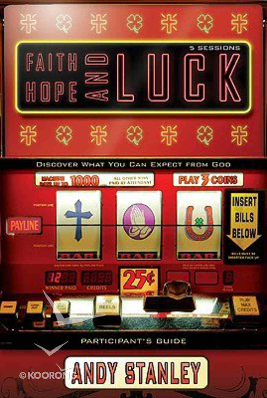Faith, Hope, and Luck (Participant's Guide) Paperback