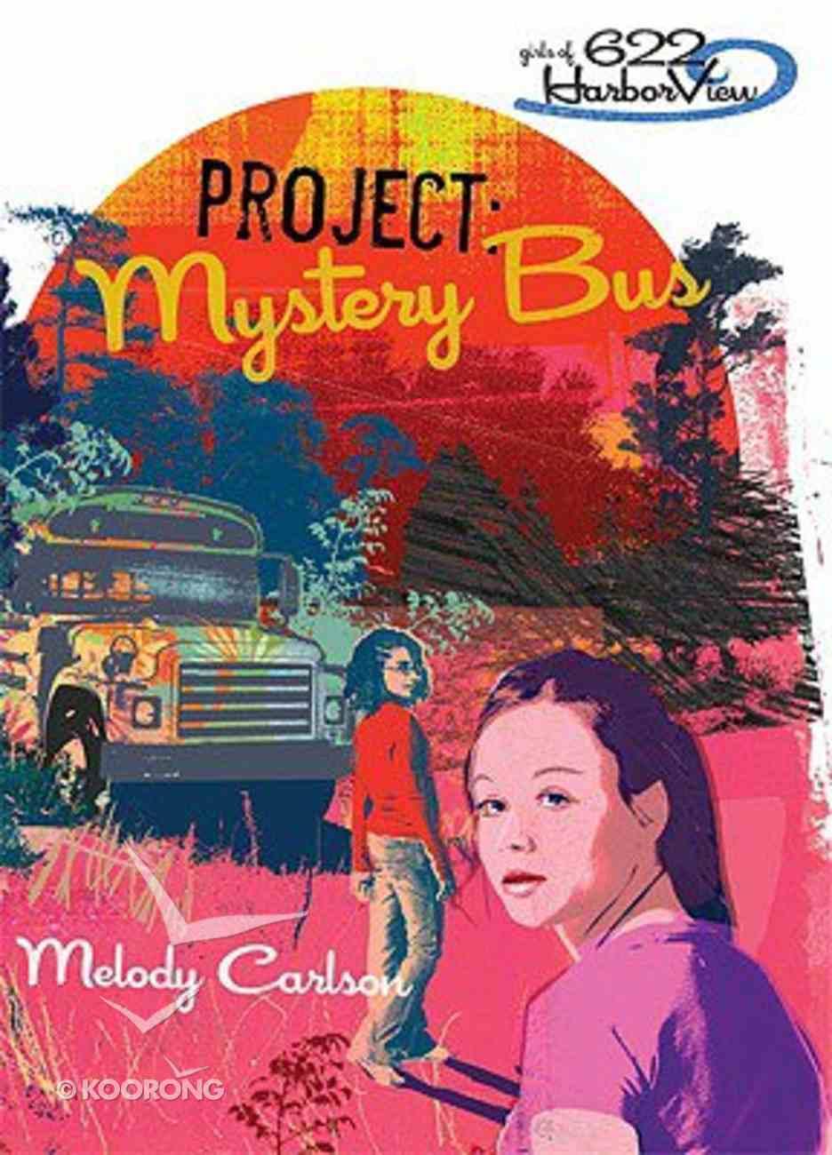 Faithgirlz! Girls of 622 Harbor View #02: Project Mystery Bus (#02 in Faithgirlz! Harbor View: Project Series) Paperback