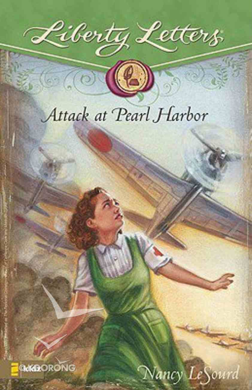 Attack At Pearl Harbor (Liberty Letters Series) Paperback