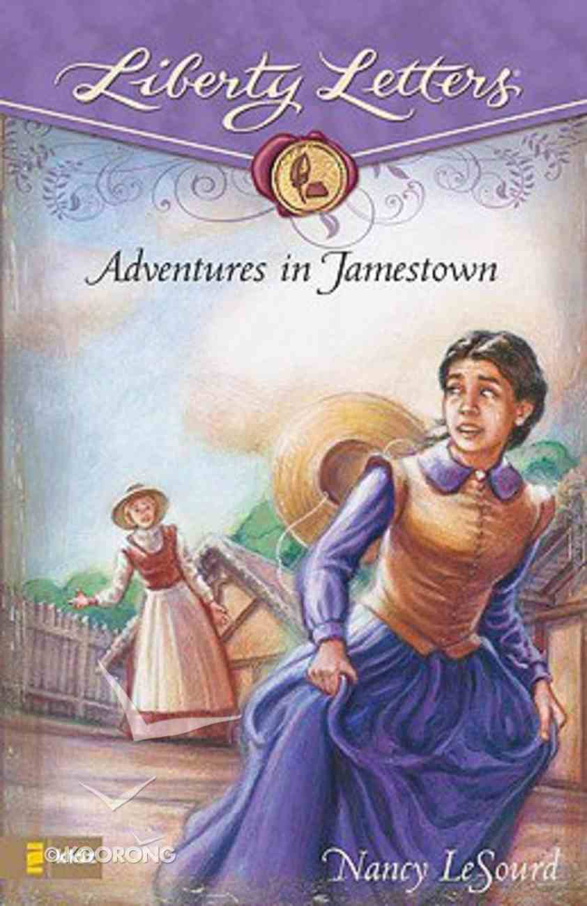 Adventures in Jamestown (Liberty Letters Series) Paperback