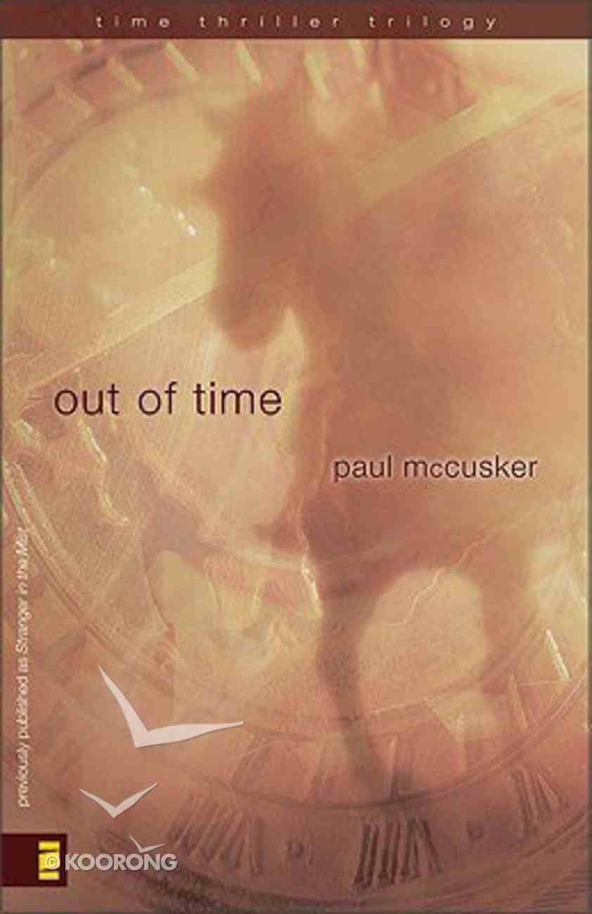 Out of Time (#2 in Time Thriller Trilogy Series) Paperback