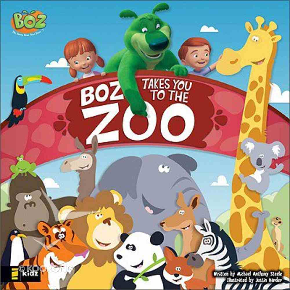 Boz Takes You to the Zoo (Boz The Bear Series) Board Book