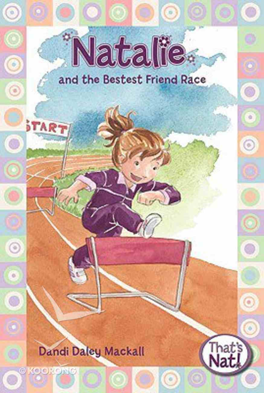 Natalie and the Bestest Friend Race (#05 in That's Nat! Series) Paperback