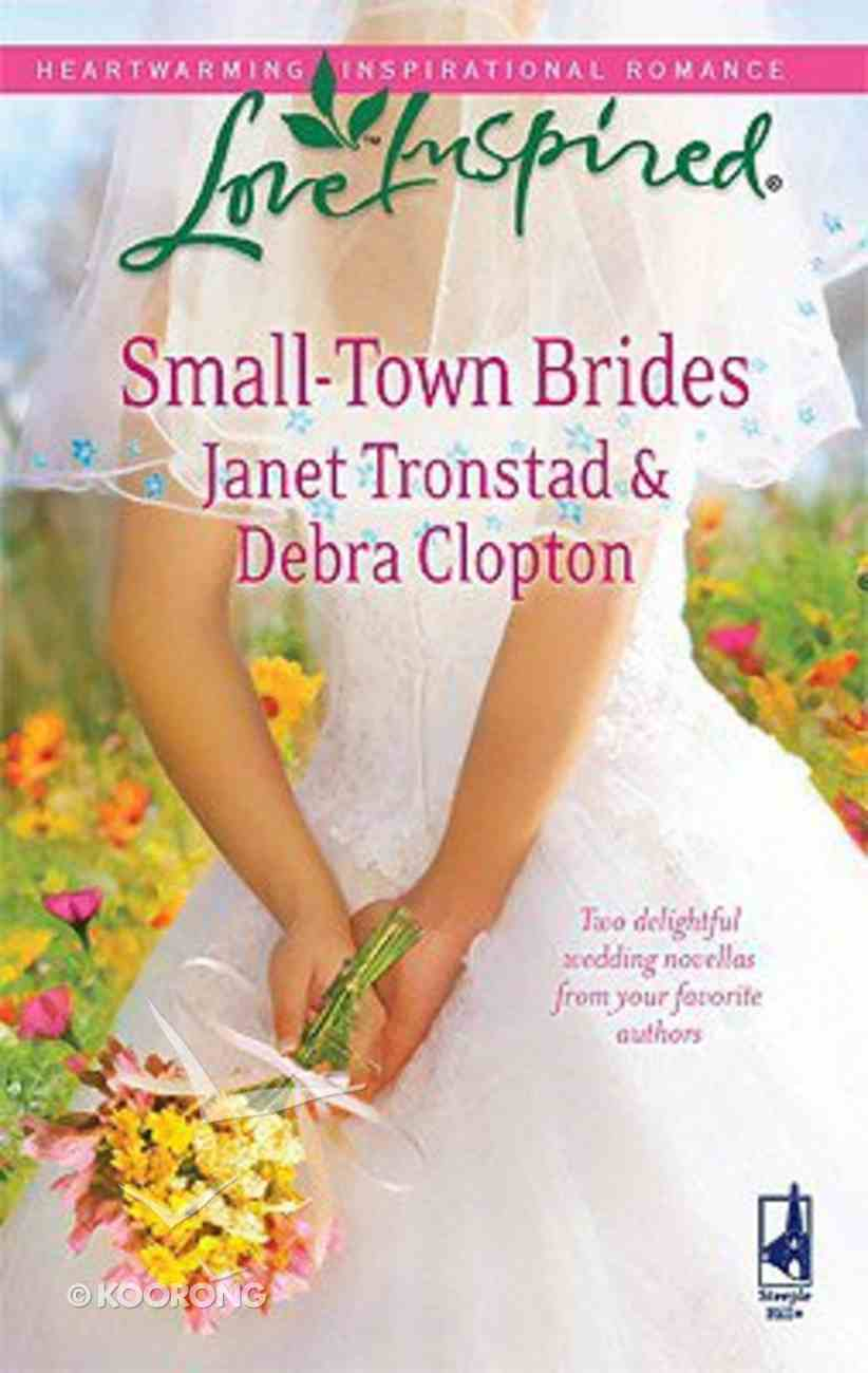 Small-Town Brides (Love Inspired Series) Mass Market