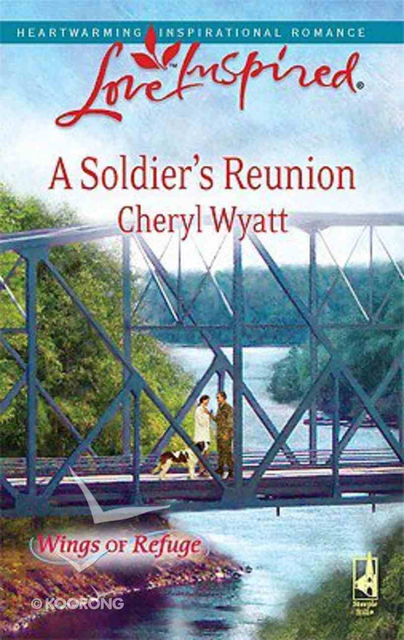 A Soldier's Reunion (Wings of Refuge) (Love Inspired Series) Mass Market