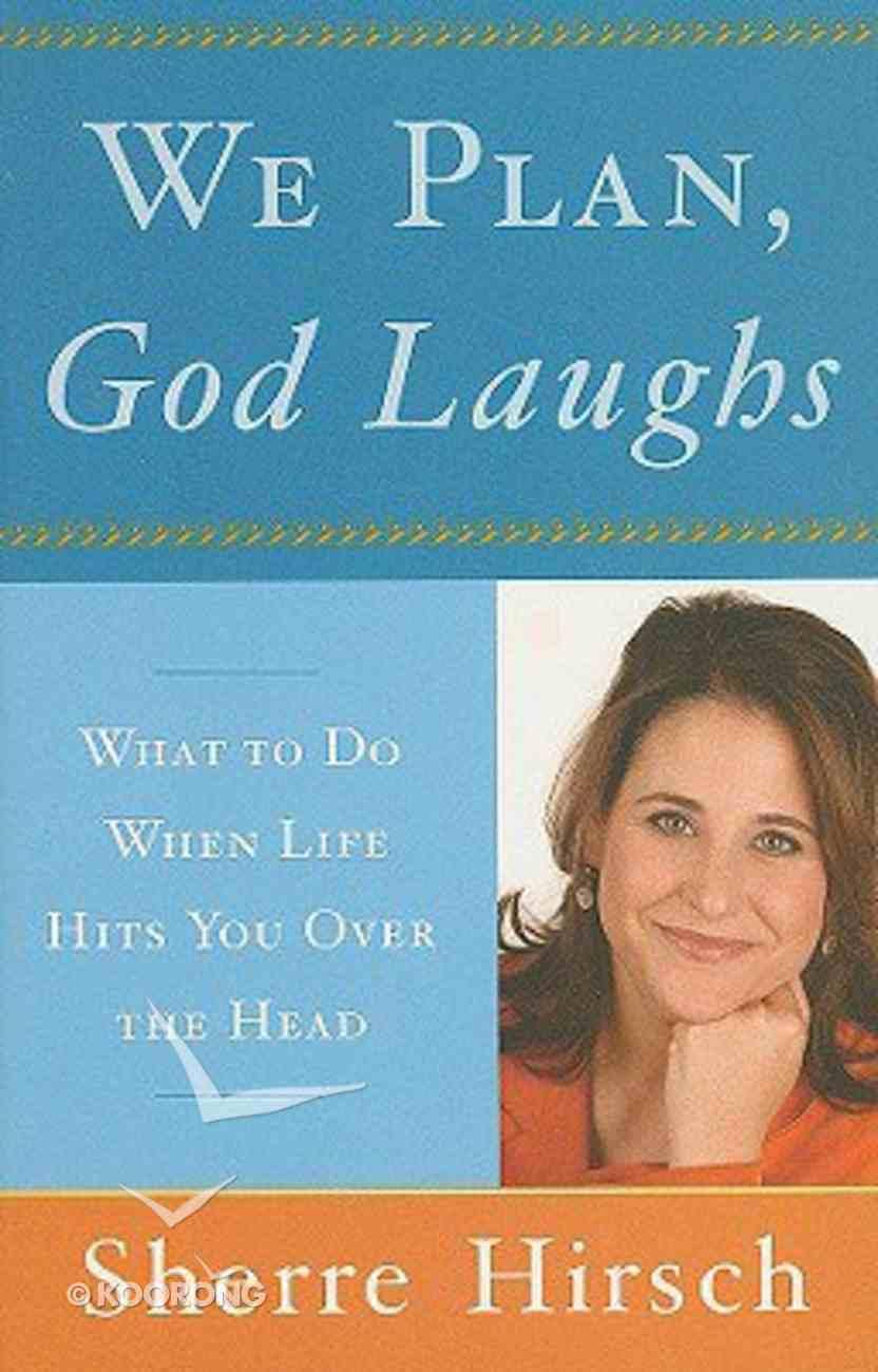 We Plan, God Laughs Paperback