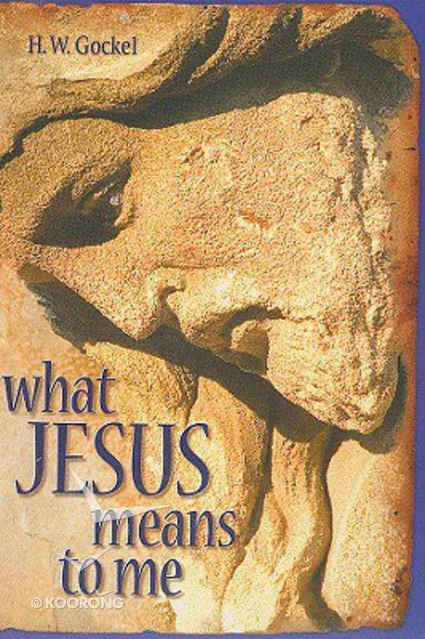 What Jesus Means to Me Paperback