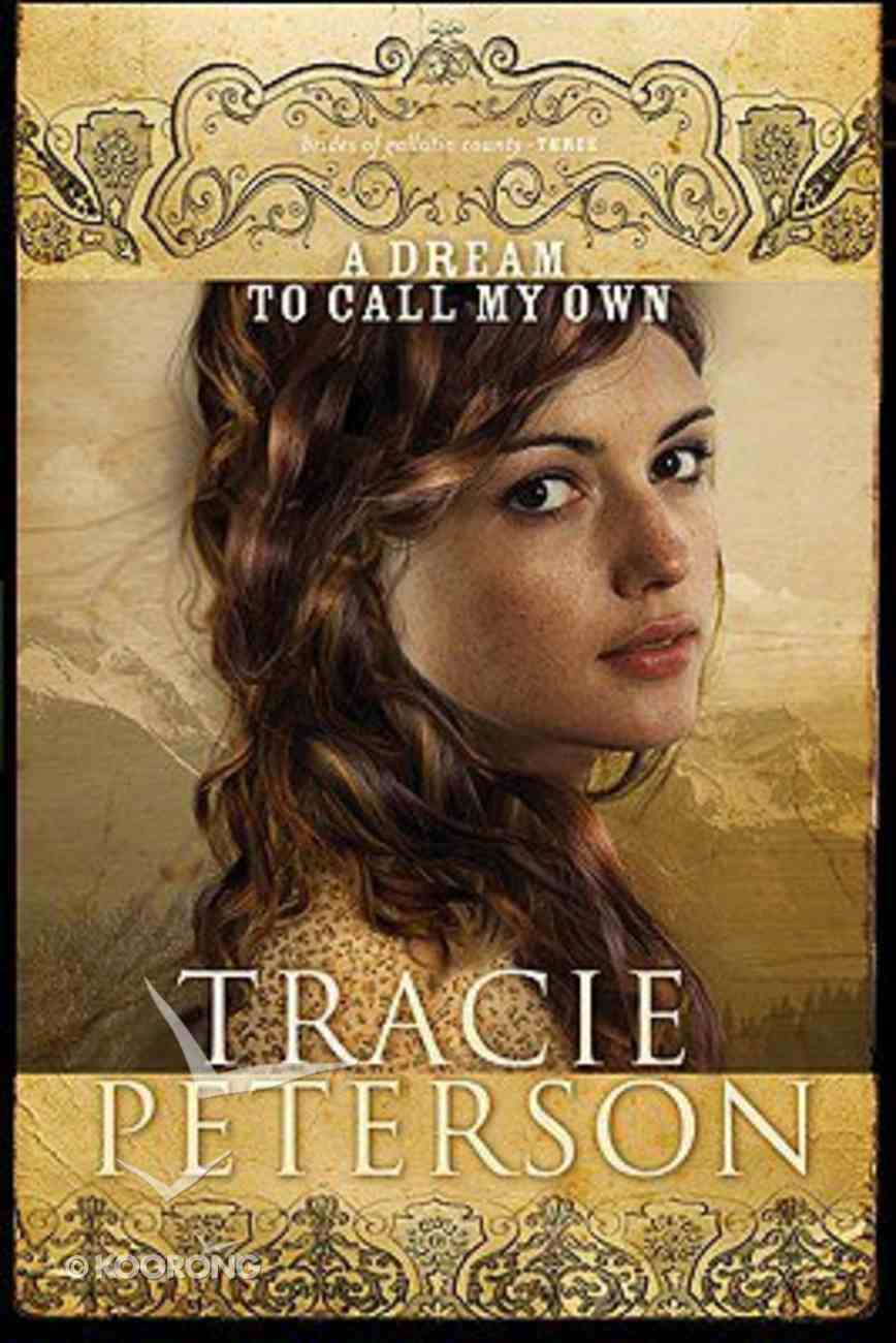 A Dream to Call My Own (Large Print) (#03 in Brides Of Gallatin County Series) Paperback