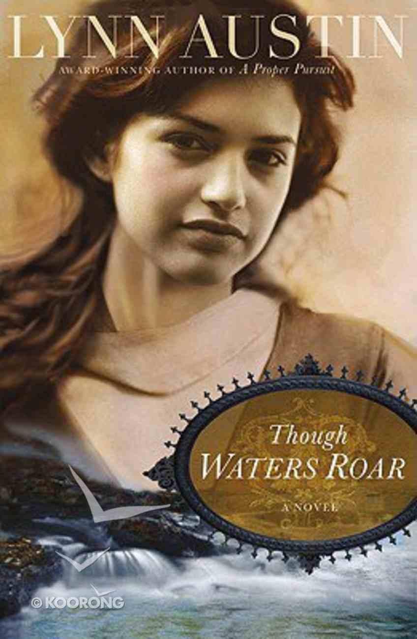 Though Waters Roar Hardback