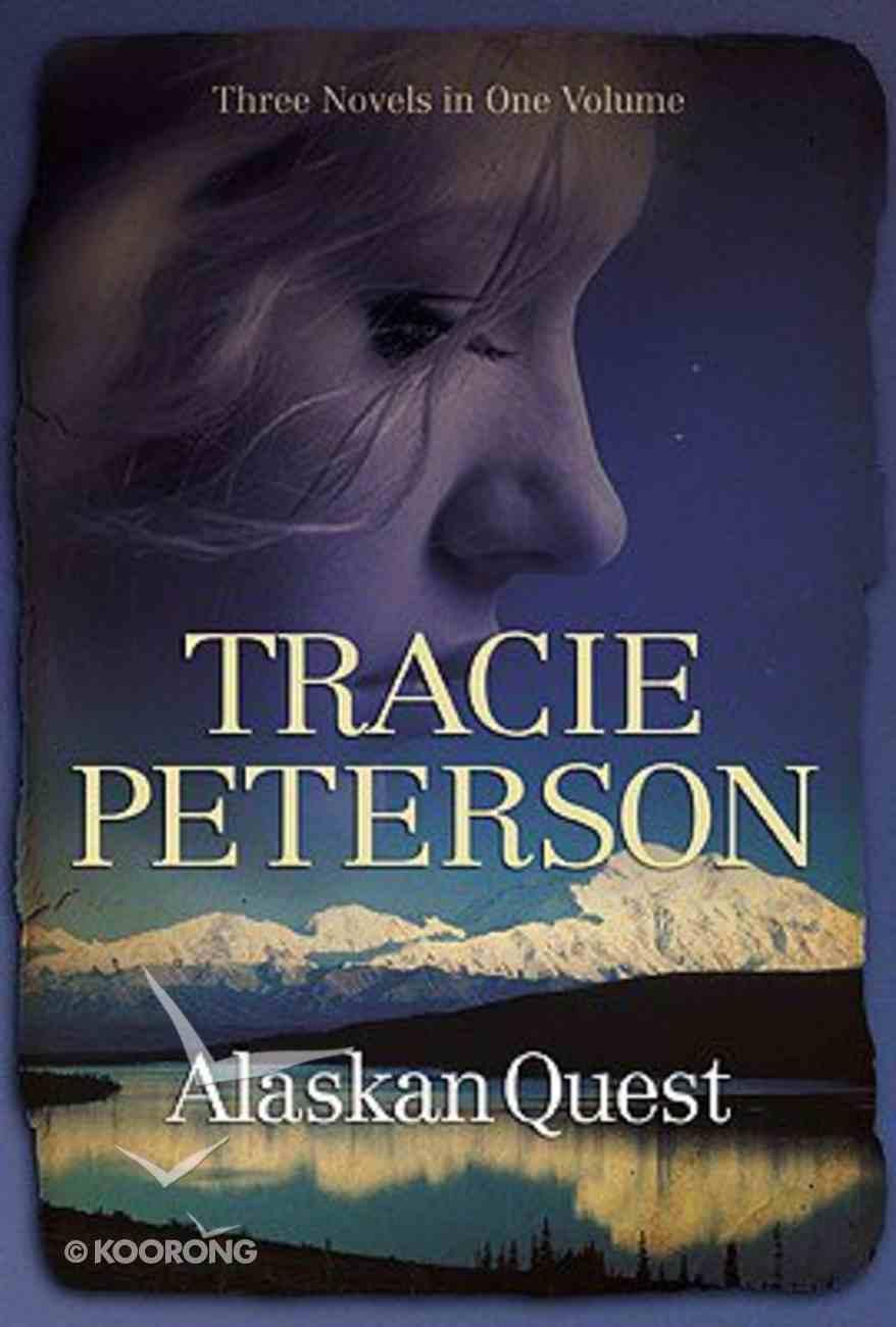 Alaskan Quest (3 Novels In One) Hardback