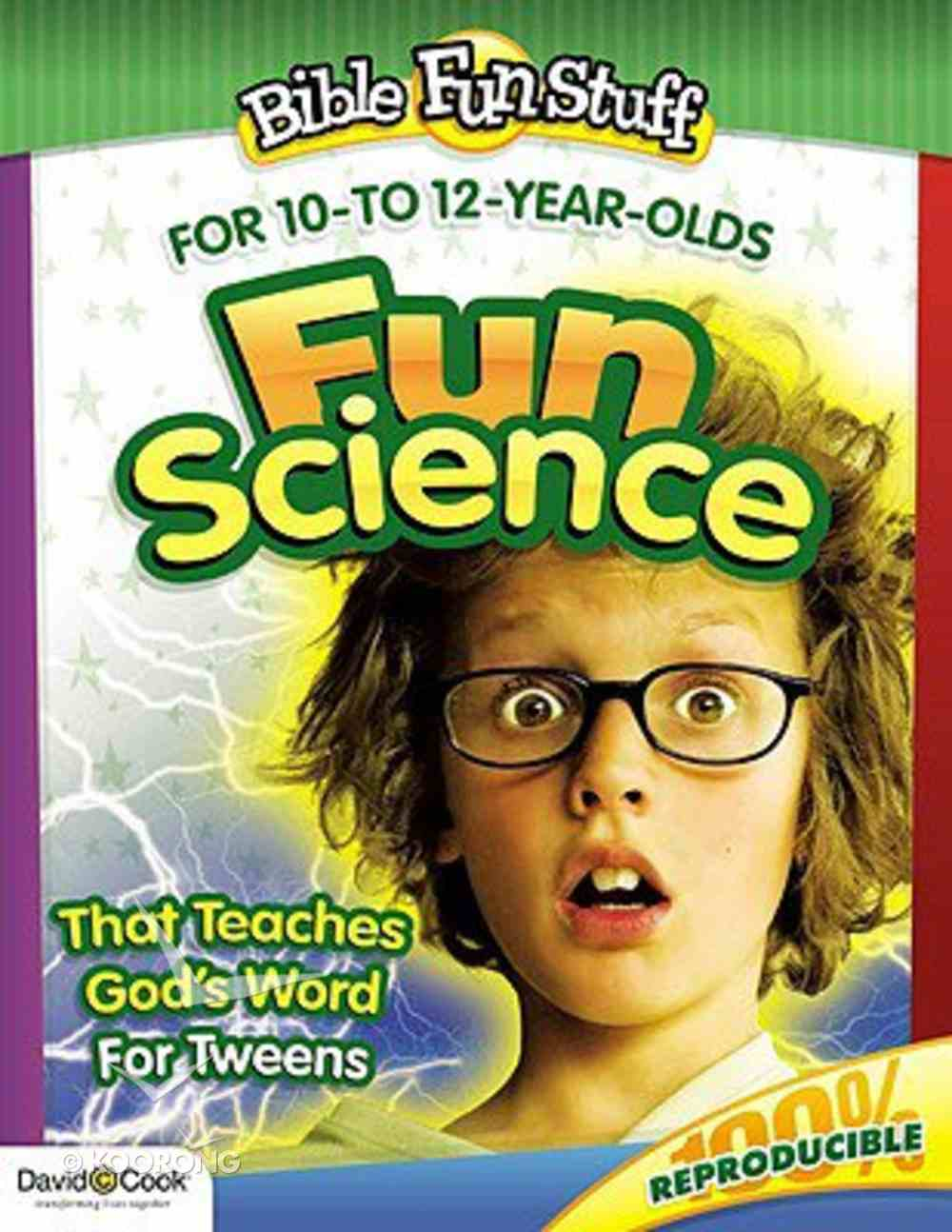 Fun Science That Teaches God's Word For Tweeners (Bible Fun Stuff Series) Paperback