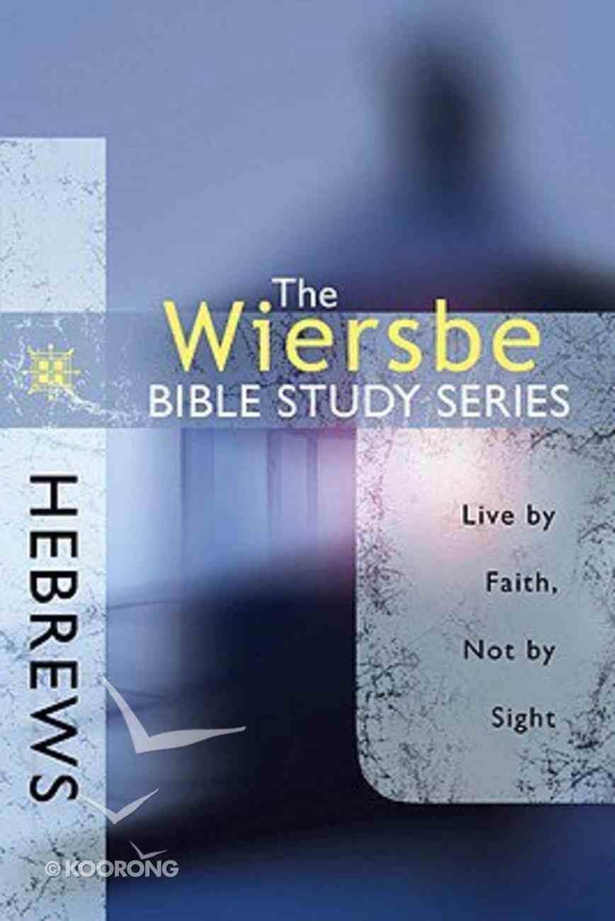 Hebrews (Wiersbe Bible Study Series) Paperback