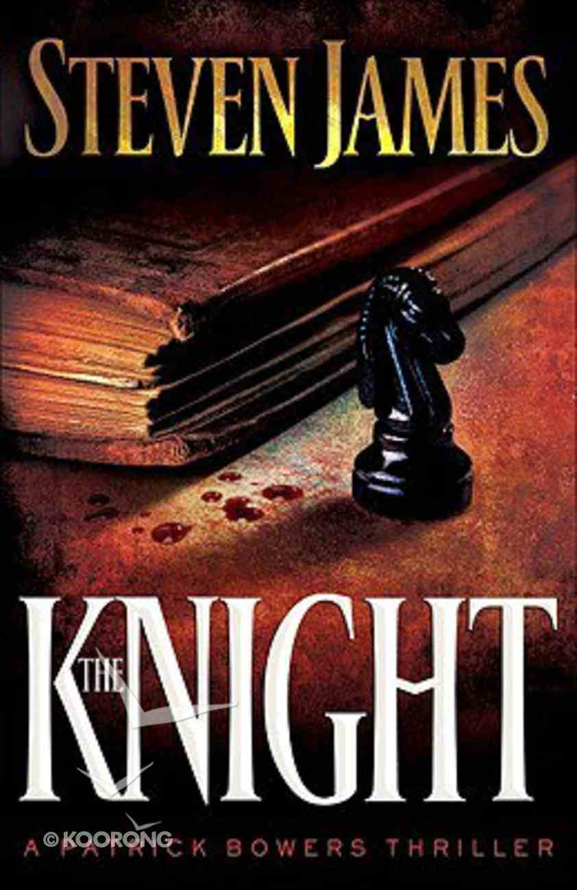 The Knight (#03 in The Bowers Files Series) Paperback