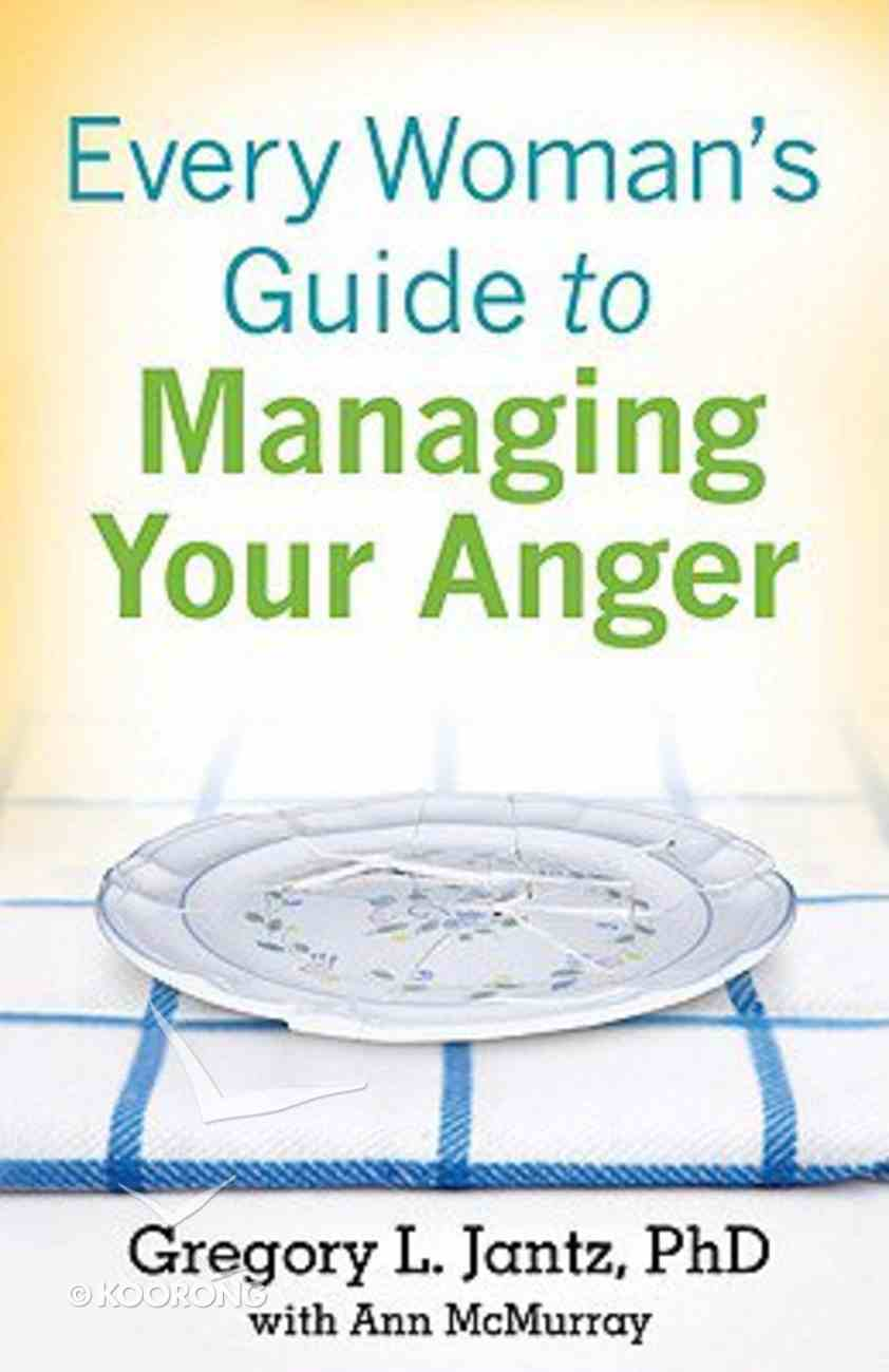 Every Woman's Guide to Managing Your Anger Paperback