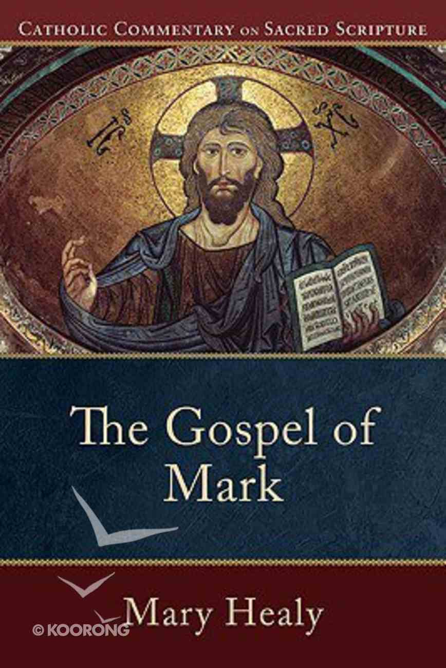 The Gospel of Mark (Catholic Commentary On Sacred Scripture Series) Paperback