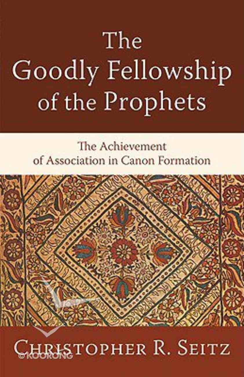 The Goodly Fellowship of the Prophets Paperback