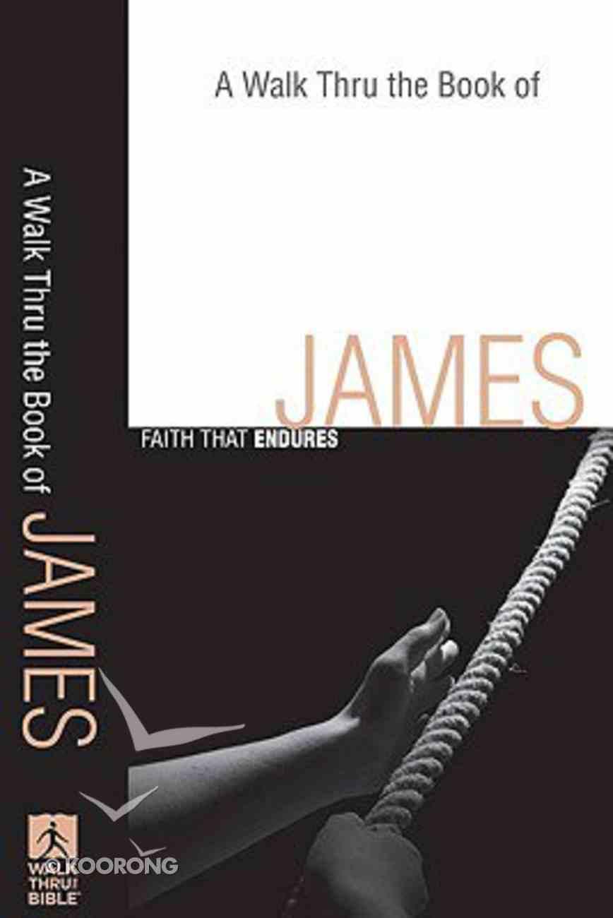 A Walk Thru the Book of James (Walk Thru The Bible Series) Paperback