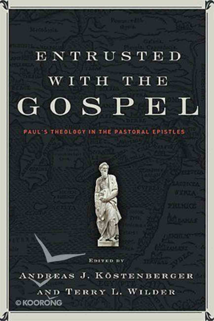 Entrusted With the Gospel Paperback