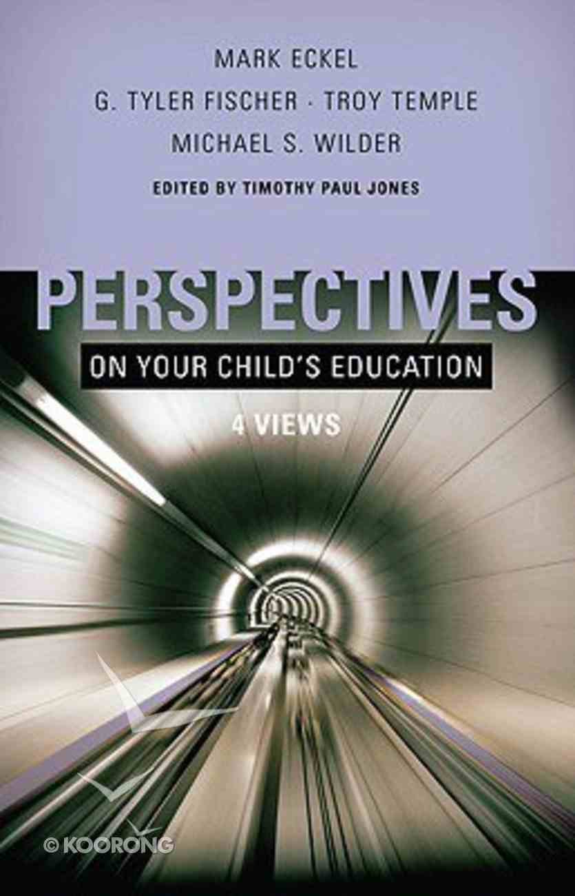 Perspectives on Your Child's Education: Four Views Paperback